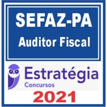 SEFAZ PA (Auditor Fiscal) 2021