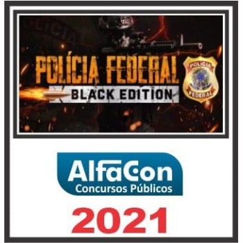 PF (Black Edition – Polícia Federal) 2021