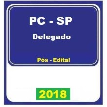 PC SP (DELEGADO) POS EDITAL 2018