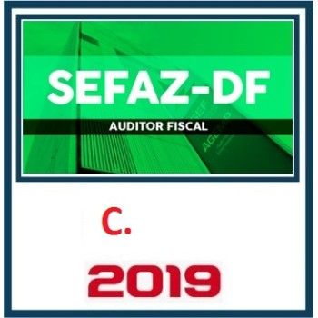 SEFAZ DF (AUDITOR FISCAL) 2019.2 (C)