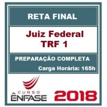 JUIZ FEDERAL TRF 1 (RETA FINAL) ENFASE 2018