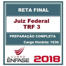 JUIZ FEDERAL TRF 3 (RETA FINAL) ENFASE 2018