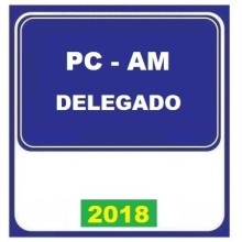 PC AM (DELEGADO AMAZONAS) 2018