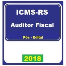 ICMS RS - AUDITOR FISCAL PÓS EDITAL