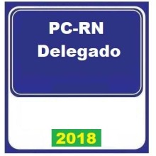 PC RN 2018 – Polícia Civil do Estado do Rio Grande do Norte Delegado (E)