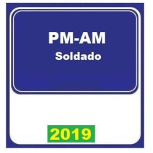 PM AM 2019 – Polícia Militar do Amazonas SOLDADO (E)