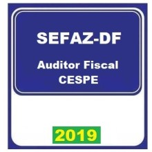 SEFAZ DF 2019 – Secretaria da Fazenda do Distrito Federal Auditor Fiscal (E)