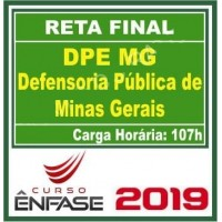 DPE MG (DEFENSORIA PÚBLICA MINAS GERAIS) RETA FINAL 2019 (ÊN)