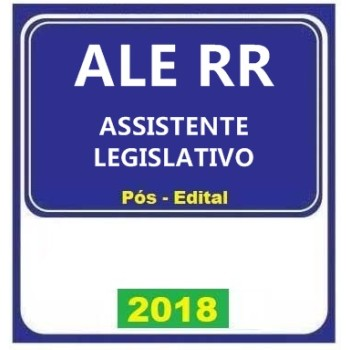 ALE RR Pós Edital 2018 – Assembleia Legislativa do Estado de Roraima Assistente Legislativo (E)