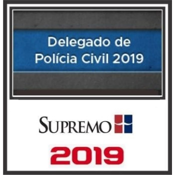 DELEGADO POLÍCIA CIVIL (REGULAR) 2019 (S)