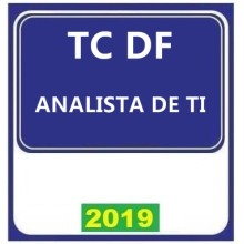 TC DF  – Tribunal de Contas do Distrito Federal ANALISTA DE TI (E)