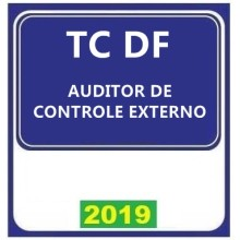 TC DF  – Tribunal de Contas do Distrito Federal AUDITOR DE CONTROLE EXTERNO (E)