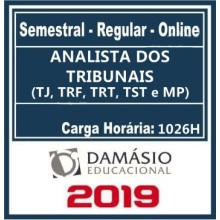 ANALISTA DOS TRIBUNAIS (TJ, TRF, TRT, TST e MP) REGULAR 2019 (D)