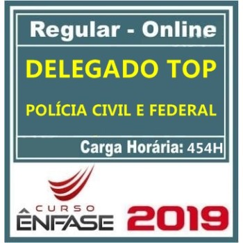 DELEGADO TOP (POLÍCIA CIVIL E FEDERAL) 2019 (ÊN)
