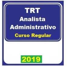 TRT REGULAR (ANALISTA ADMINISTRATIVO) 2019 (E)