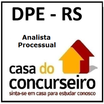 DPE RS – ANALISTA PROCESSUAL – A CASA DO CONCURSEIRO 2017