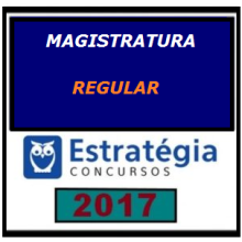 MAGISTRATURA REGULAR – Magistratura Estadual Regular 2017