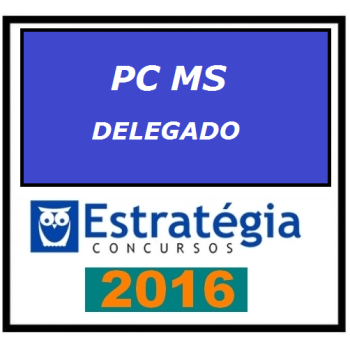 PC MS 2016 – Polícia Civil do Mato Grosso do Sul DELEGADO