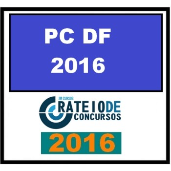 Rateio PC DF 2016 – Pós Edital Polícia Civil do Distrito Federal Perito 2016